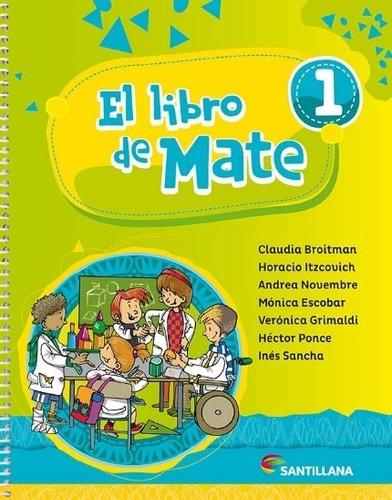 El Libro De Mate 1 - Santillana