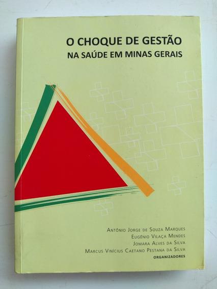 Livro - O Choque De Gestão Na Saúde Em Minas Gerais.
