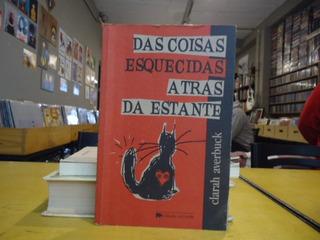 Livro Das Coisas Esquecidas Atrás Da Estante Clara Averbuck