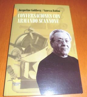 Conversaciones Con Armando Scannone. Fundación Bigott.