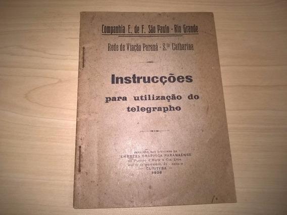 Manual Instruções Para Utilização Telegrafo 1926 Item Raro