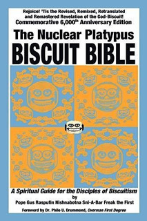 The Nuclear Platypus Biscuit Bible [softcover] : Pope Gus R