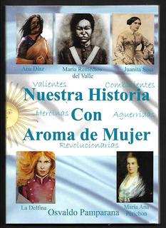 L7698. Nuestra Historia Con Aroma A Mujer. Osvaldo Pamparana