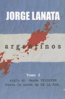 Argentinos (tomo 2) - Jorge Lanata *