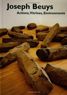 Beuys , J : Actions, Vitrines, Environments - Mark Rosenthal