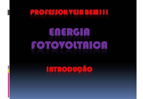Curso Sobre Energia Fotovoltaica - Projeto E Homologação