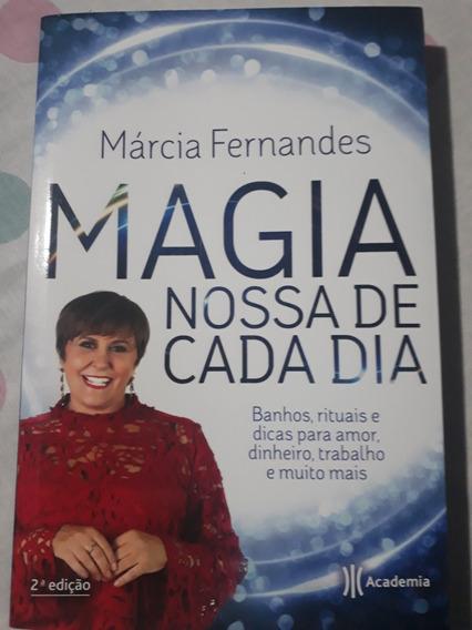 Magia Nossa De Cada Dia Marcia Fernandes Autografado