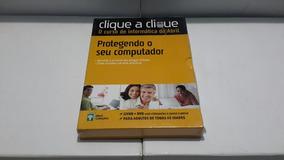 Clique A Clique/ Protegendo O Seu Computador ( Edit. Abril )