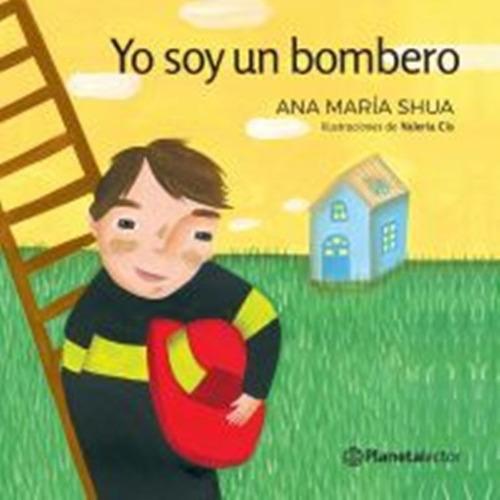 Imagen 1 de 3 de Yo Soy Un Bombero De Ana María Shua - Emecé