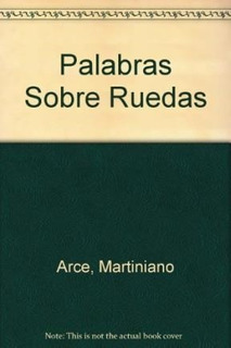 Libro Palabras Sobre Ruedas De Martiniano (comp.) Arce
