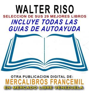Walter Riso Seleccion De 29 Libros De Auto Ayuda En Pdf