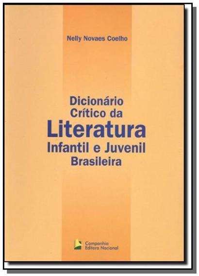 Dicionario Critico Da Literatura Infantil E Juveni