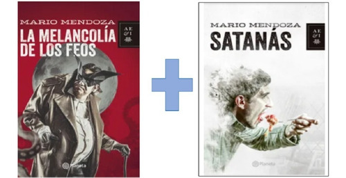 Combo - 2 Libros - La Melancolía De Los Feos Y Satanás