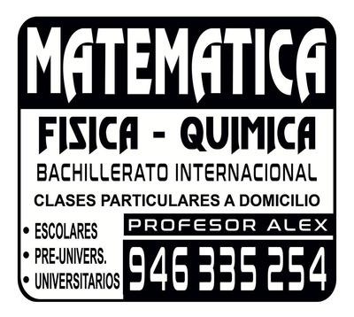 Profesor De Matemática, Física Y Química Clases A Domicilio,