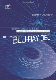 Entwicklung Und Markteinfuhrung Der Blu-ray Disc : Die Blu-r