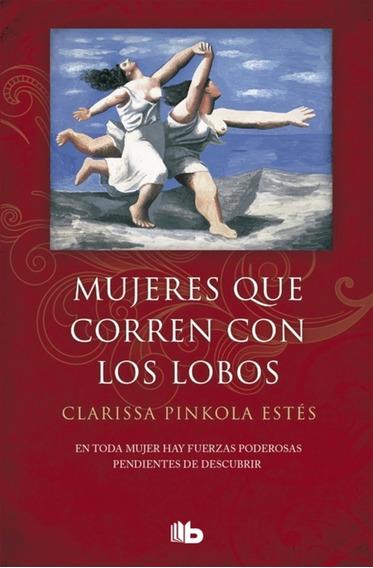 Mujeres Que Corren Con Los Lobos - Pinkola Estes Clarissa