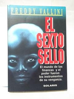El Sexto Sello - Freddy Vallini