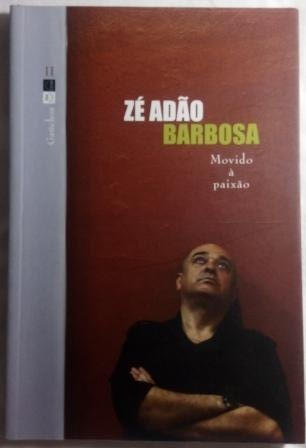 Livro - Zé Adão Barbosa Movido À Paixão