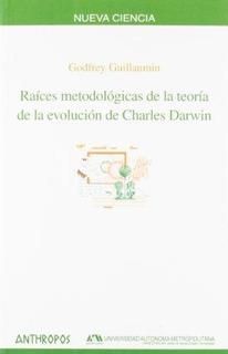 Raíces De La Teoría De La Evolución, Guillaumin, Anthropos #