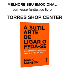 A Sutil Arte De Ligar O Foda-se Super Promoção Mês De Maio
