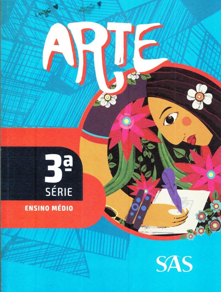 Livro Arte - 3ª Serie - Ensino Médio - Sas - Ano 2017