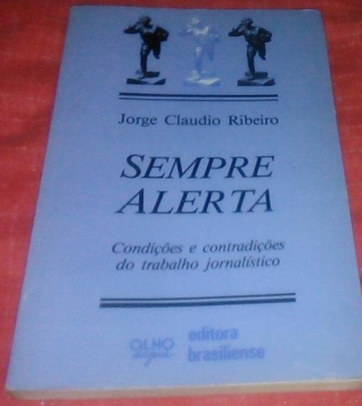 Sempre Alerta - J. C. Ribeiro - Autografado