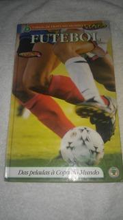 Livro Futebol Das Peladas À Copa Do Mundo - Nº 8