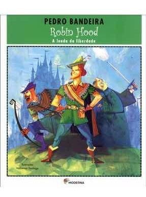 Robin Hood A Lenda Da Liberdade - Pedro Bandeira