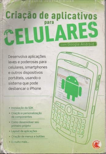 Criação De Aplicativos Para Celulares Com Google Android