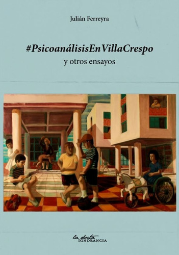 Psicoanálisis En Villa Crespo - Julián Ferreyra