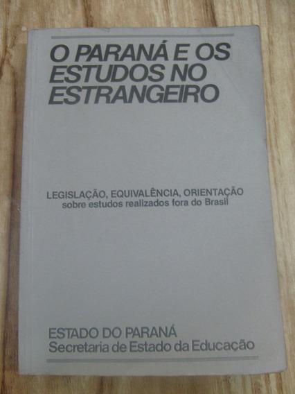 Livro - O Paraná E Os Estudos No Estrangeiro - Legislação