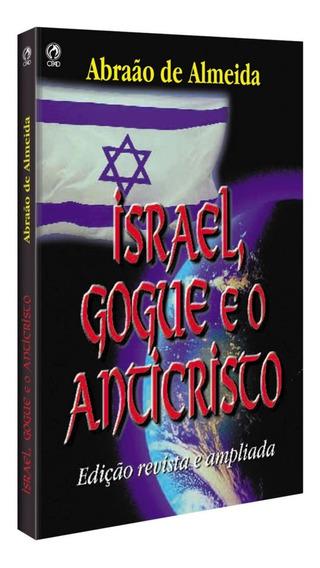 Livro Israel, Gogue E O Anticristo / Abraão Pereira Almeida