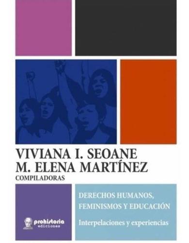 Imagen 1 de 1 de Derechos Humanos Feminismo Y Educacion - Seoane, Martinez