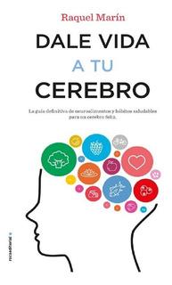 Dale Vida A Tu Cerebro - Raquel Marin