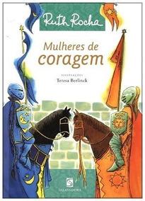 Mulheres De Coragem - Série Conte Um Conto - Rocha,ruth