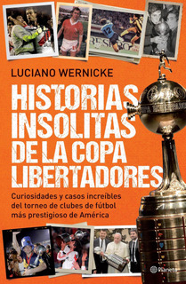 Historias Insólitas De La Copa Libertadores De L.wernicke