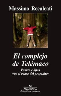 El Complejo De Telemaco - Massimo Recalcati - Ed. Anagrama
