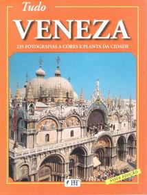Tudo Veneza - Viagens, Turismo E Cultura