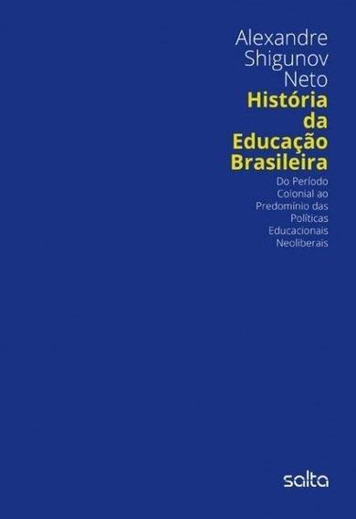 História Da Educação Brasileira - Do Período Colonial Ao