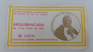 Ingresso Papa Joao Paulo Maracanã 1980