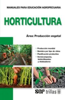 Libro Horticultura Área: Producción Vegetal, Trillas