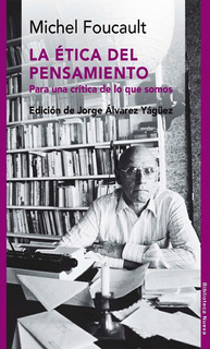 La Etica Del Pensamiento - Foucault - Jorge Alvarez