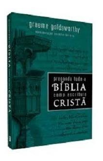 Pregando Toda A Biblia Como Escritura Cristã