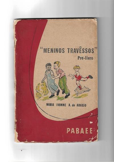 Meninos Travêssos - Pre-livros - Maria Ivone A. De Araujo