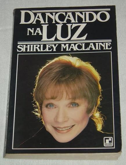 Livro Dançando Na Luz Shirley Maclaine
