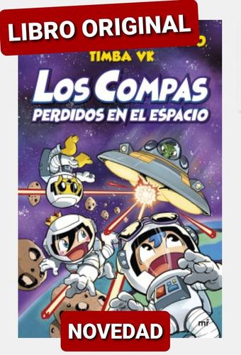 Los Compas Perdidos En El Espacio (libro Nuevo Y Original)