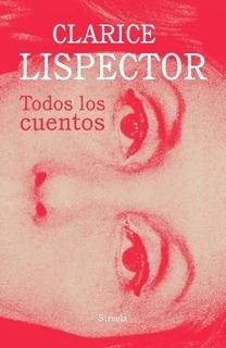 Todos Los Cuentos Clarice Lispector, Lispector, Siruela