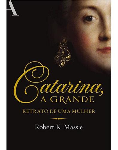 Imagem 1 de 1 de Catarina, A Grande - Retrato De Uma Mulher