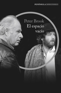 El Espacio Vacío, Peter Brook, Ed. Península