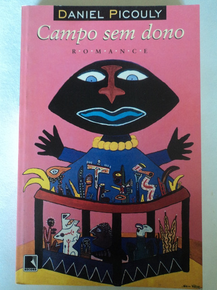 Livro-campo Sem Dono:daniel Picouly:romance:ed.record